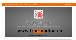 Screencastify Crack Plus Keygen [Latest] Free Download