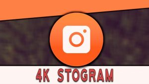 4K Stogram Crack With Product Key 2021 Free Download